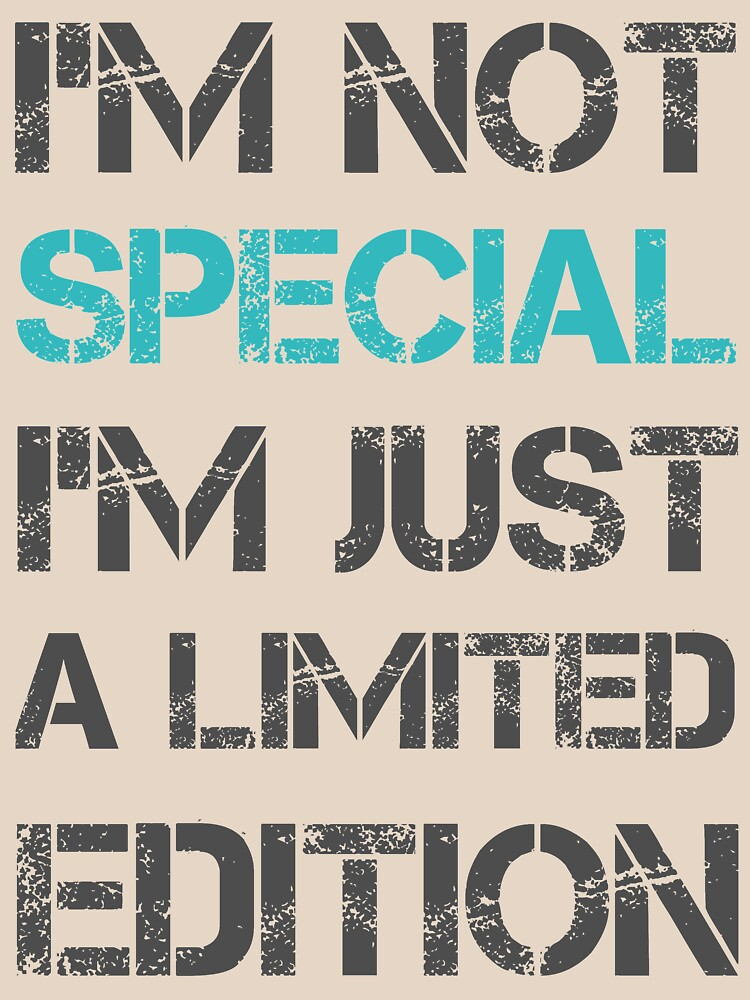 i m not special