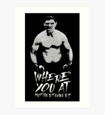 Where you at Art Print