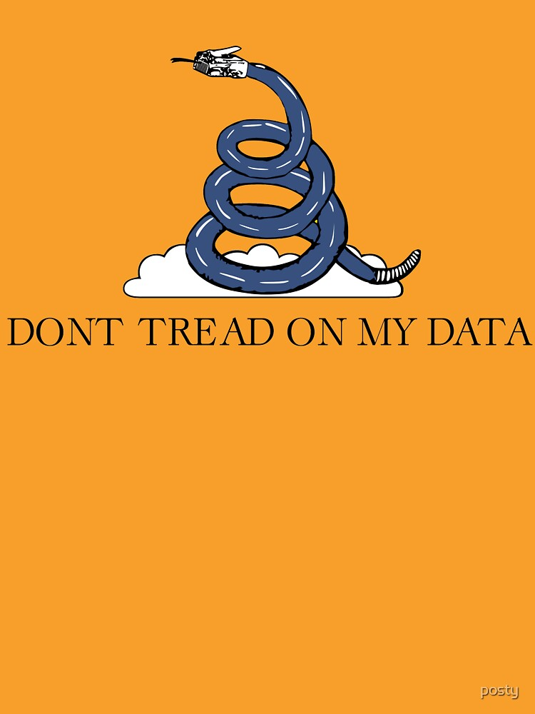 Don't Tread On My Data by posty