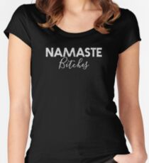Namaste Bitches (White Type) - - Yoga Clothes Women & Men - Workout Clothes Women & Men Women's Fitted Scoop T-Shirt
