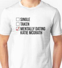 MENTALLY DATING KATIE MCGRATH T-Shirt