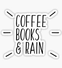 Coffee, Books, and Rain simple, trendy design Sticker