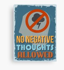 Motivational Quote Poster. No Negative Thoughts Allowed. Canvas Print