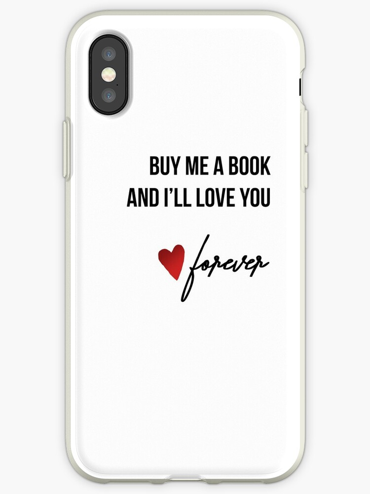 buy me a book and i ll love you forever iphone cases covers by