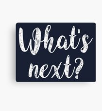 What's next? [white] Canvas Print