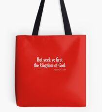 Seek Ye First The Kingdom Of God Matthew 6:33 Tote Bag