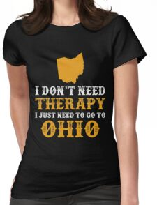 Ohio I just need to go to Womens Fitted T-Shirt
