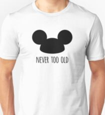Never Too Old Unisex T-Shirt