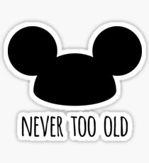 Never Too Old Sticker