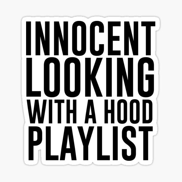Innocent Looking With A Hood Playlist Sticker