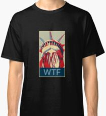 WTF The Statue of Liberty reduced to tears Classic T-Shirt