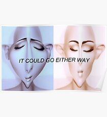 IT COULD GO EITHER WAY Poster