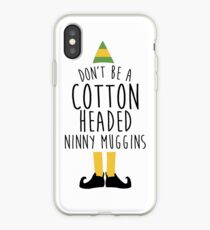 Elf - Cotton Headed Ninny Muggins iPhone Case