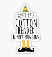 Elf - Cotton Headed Ninny Muggins Sticker