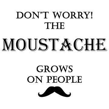 Moustache - Grows On People by PeakeCreations