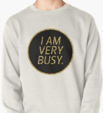 I am VERY busy. Pullover