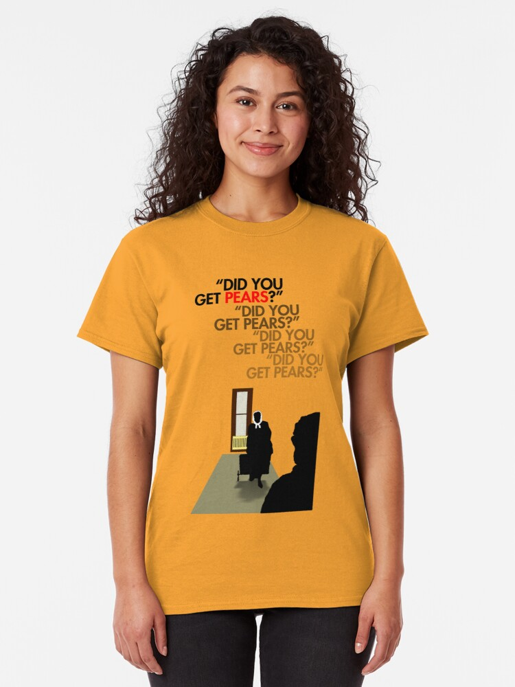 Alternate view of Did you get pears? Classic T-Shirt