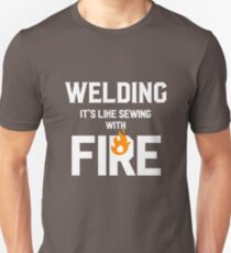 Welding Like Sewing With Fire Funny Welder's Gift T-Shirt T-Shirt