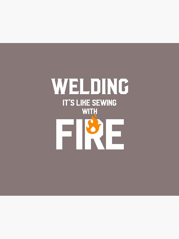 Welding Like Sewing With Fire Funny Welder's Gift T-Shirt by AlwaysAwesome