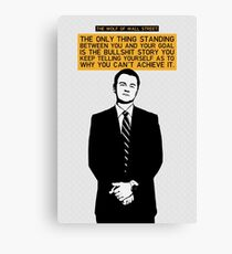 The Only Thing Standing Between You And Your Goal - Wolf of Wall Street Canvas Print