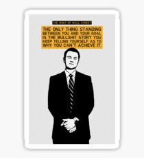 The Only Thing Standing Between You And Your Goal - Wolf of Wall Street Sticker