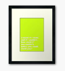i would if i could - Tongue Twisters Framed Print
