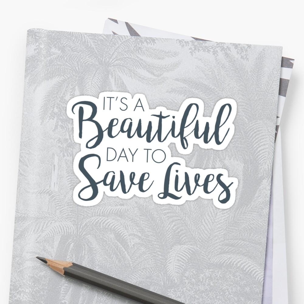 Es ist ein schöner Tag, um Leben zu retten :) Sticker