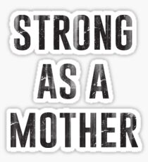 Strong as a Mother Sticker