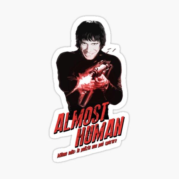 Almost Human - Tomas Milian Sticker