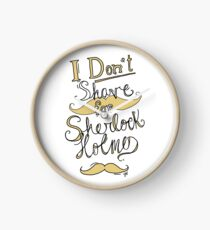 I Don't Shave for Sherlock Holmes (black) Clock