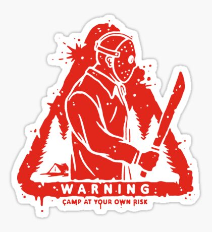 CAMP AT YOUR OWN RISK! Sticker