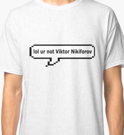 lol ur not viktor nikiforov Classic T-Shirt