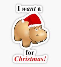 I Want A Hippopotamus for Christmas Sticker