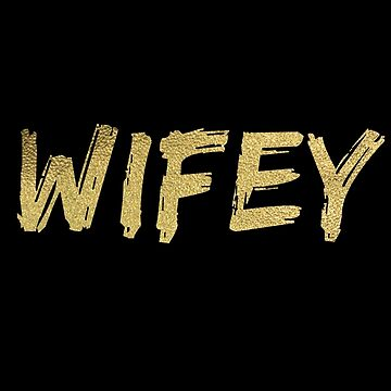 Wifey 2.0 - gold glitter  by simplytextual