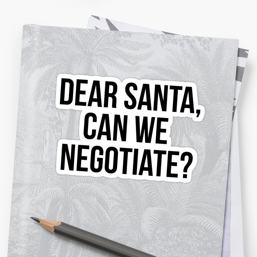 Dear Santa, can we negotiate? (Christmas time) by psyduck25