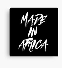 MADE IN AFRICA Canvas Print