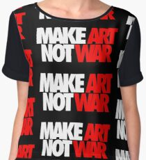 Make Art Not War Chiffon Top