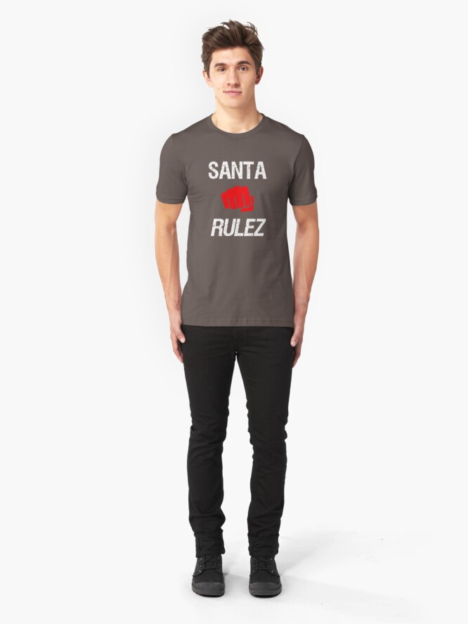 Alternate view of Santa Claus rulez Slim Fit T-Shirt