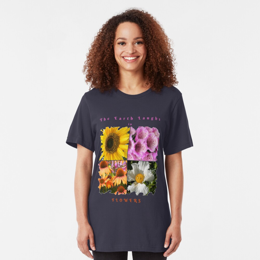EARTH LAUGHS IN FLOWERS Slim Fit T-Shirt