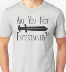 Gladiator - Are You Not Entertained?! Unisex T-Shirt