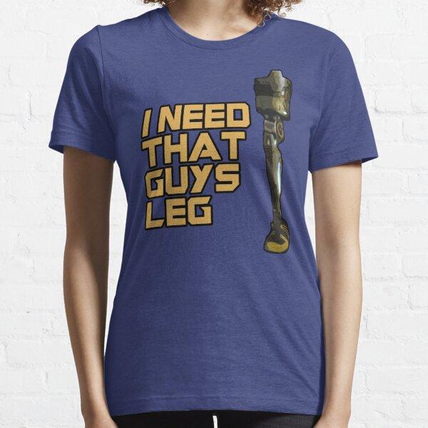 I Need That Guys Leg Essential T-Shirt