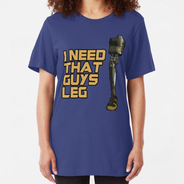 I Need That Guys Leg Slim Fit T-Shirt