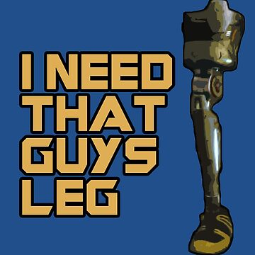 I Need That Guys Leg by cjohn4043