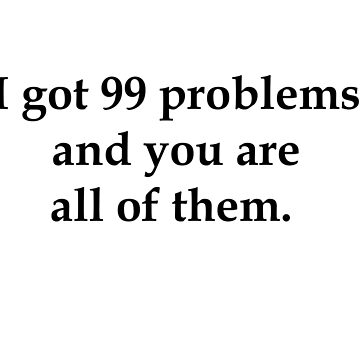 99 problems(black) by HelenCat