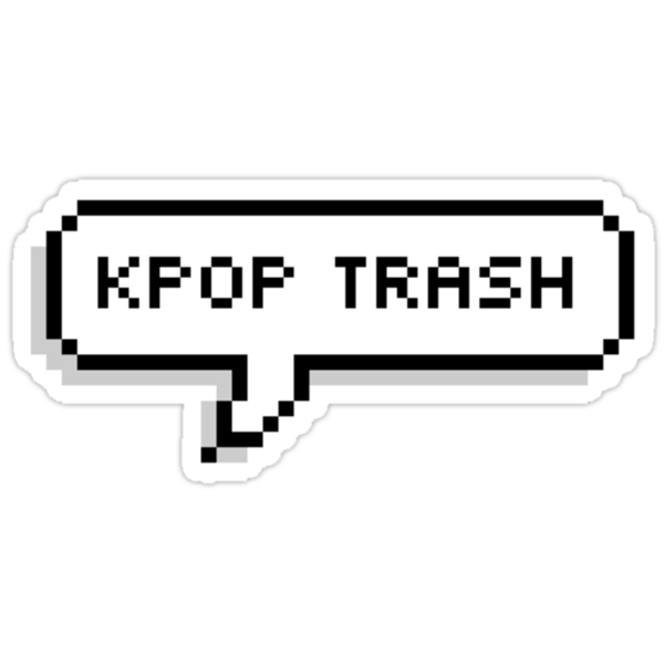 24171068 Kpop Trash Speech Bubble on 3 inch