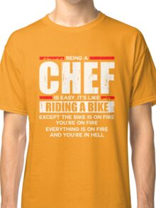 Being a Chef is Easy its Like Riding a Bike Classic T-Shirt