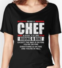 Being a Chef is Easy its Like Riding a Bike Women's Relaxed Fit T-Shirt