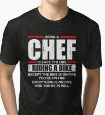 Being a Chef is Easy its Like Riding a Bike Tri-blend T-Shirt