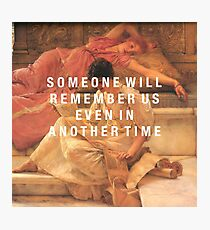 someone will remember us Photographic Print