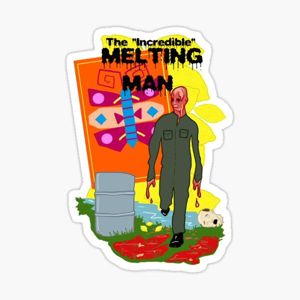 The Incredible Melting Man Sticker